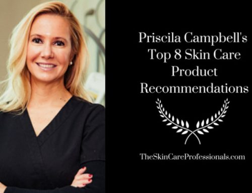 Top 8 Favorite Skin Care Products by Priscila Campbell